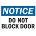 NOTICE: DO NOT BLOCK DOOR